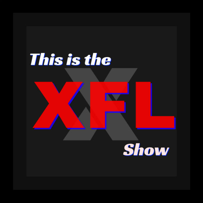 This is the XFL Show Episode 24  Exclusive Content  54f5acd38